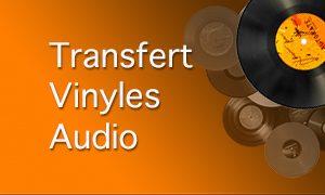 Transfert Vinyles Audio