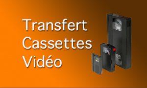 Transfert cassettes Vidéo
